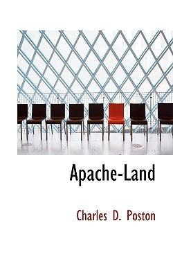 Apache-Land  by  Charles D. Poston