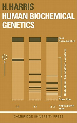 Human Biochemical Genetics  by  Harry Harris
