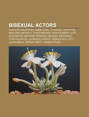 Bisexual Actors: Rudolph Valentino, Gore Vidal, Charles Laughton, Marlene Dietrich, Yukio Mishima, Montgomery Clift, Alan Bates  by  Source Wikipedia