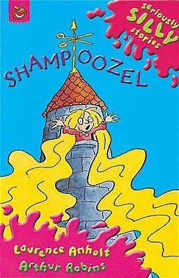 Seriously Silly: Shampoozel  by  Laurence Anholt