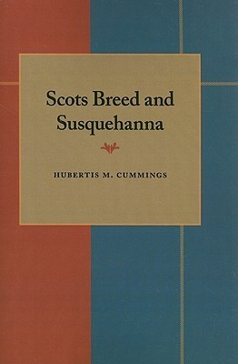 Scots Breed and Susquehanna  by  Hubertis M. Cummings