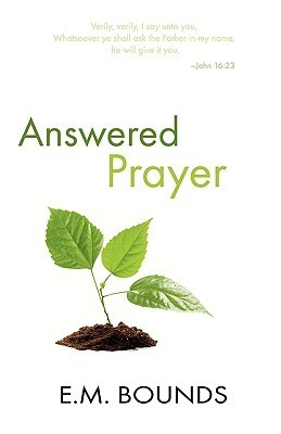 Answered Prayer E.M. Bounds