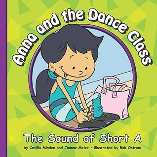 Anna and the Dance Class: The Sound of Short a  by  Cecilia Minden