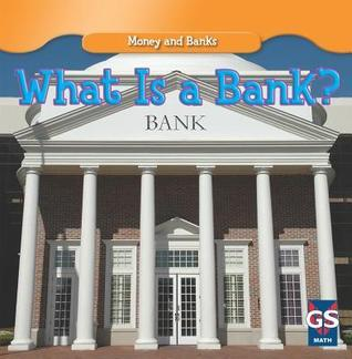 What Is a Bank?  by  Dana Meachen Rau