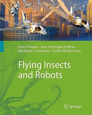Flying Insects And Robots  by  Dario Floreano