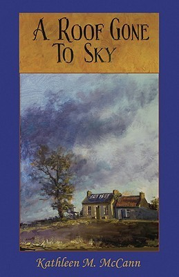 A Roof Gone to Sky Kathleen M. McCann