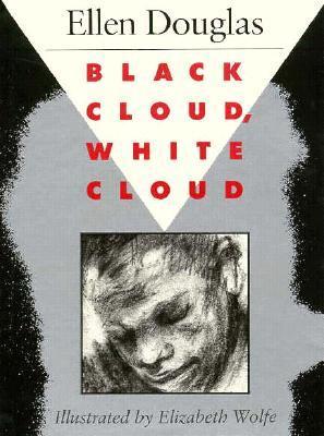 Black Cloud, White Cloud  by  Ellen Douglas