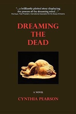Dreaming the Dead Cynthia Pearson