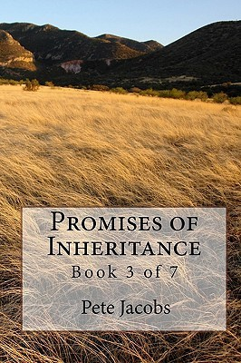 Promises of Inheritance: Book 3 of 7  by  Pete Jacobs