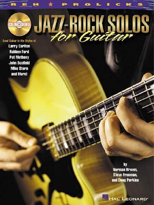 Jazz-Rock Solos for Guitar: Lead Guitar in the Styles of Carlton, Ford, Metheny, Scofield, Stern and more! Norman Brown