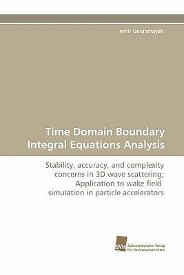 Time Domain Boundary Integral Equations Analysis Amir Geranmayeh