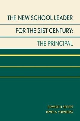 New School Leader for the 21st Century: The Principal Edward H. Seifert