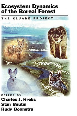 Ecosystem Dynamics of the Boreal Forest: The Kluane Project  by  Charles J. Krebs