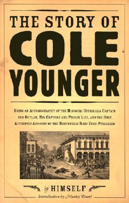 Story of Cole Younger: By Himself Cole Younger