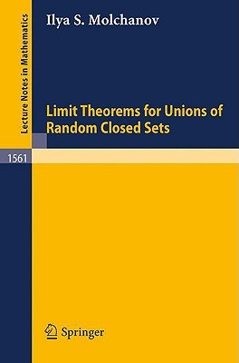 Limit Theorems for Unions of Random Closed Sets  by  Ilya S. Molchanov