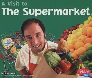 A Visit to the Supermarket  by  Blake Hoena