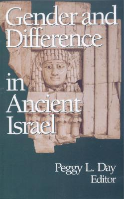 Gender and the Difference in Ancient Israel Peggy L. Day