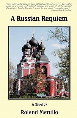 A Russian Requiem  by  Roland Merullo