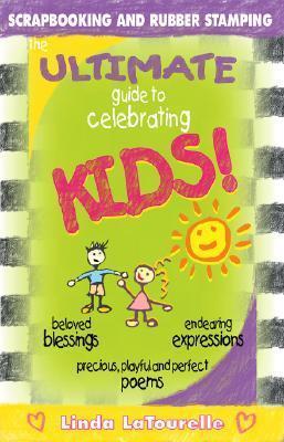 Ultimate Guide To Celebrating Kids 1 Linda Latourelle