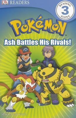 Pokemon: Ash Battles His Rivals! (DK Reader Level 3)  by  Simcha Whitehill