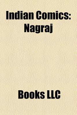 Indian Comics: Nagraj, Super Commando Dhruva, List of Amar Chitra Katha Comics, Doga, Lion Comics, Bhokal, Mayavi, Bheriya, Shakti, Tinkle  by  Books LLC