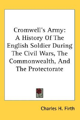The Regimental History of Cromwells Army  by  C.H. Firth