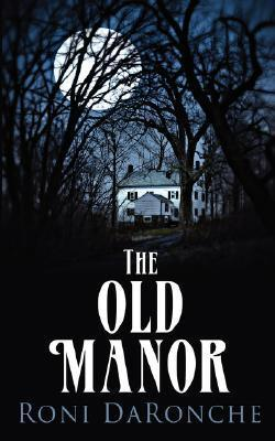 The Old Manor Roni DaRonche