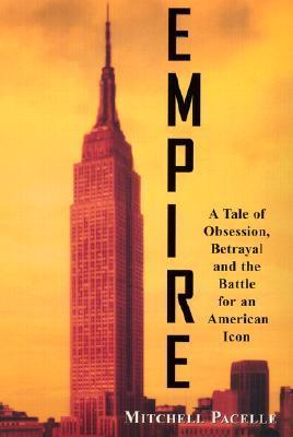 Empire: A Tale of Obsession, Betrayal, and the Battle for an American Icon Mitchell Pacelle