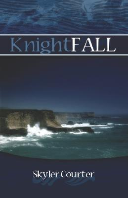 Knightfall  by  Skyler Courter