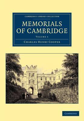 Memorials of Cambridge - Volume 1 Charles Henry Cooper
