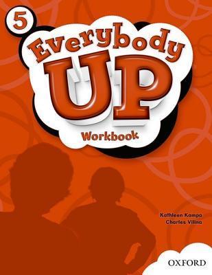 Everybody Up 5 Workbook: Language Level: Beginning to High Intermediate. Interest Level: Grades K-6. Approx. Reading Level: K-4  by  Kathleen Kampa