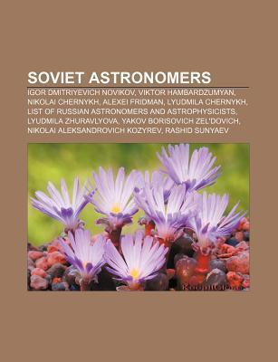 Soviet Astronomers: Igor Dmitriyevich Novikov, Viktor Hambardzumyan, Nikolai Chernykh, Alexei Fridman, Lyudmila Chernykh  by  Source Wikipedia