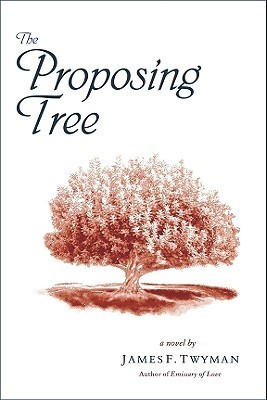 The Proposing Tree  by  James F. Twyman