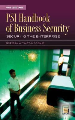 PSI Handbook of Business Security [Two Volumes] (v. 1)  by  W. Timothy Coombs