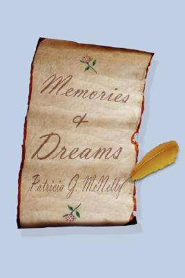 Memories & Dreams  by  Patricia G. McNelly