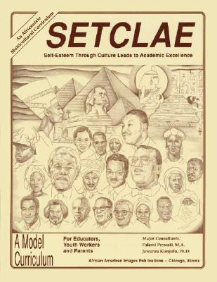 SETCLAE, High School: Self-Esteem Through Culture Leads to Academic Excellence Jawanza Kunjufu