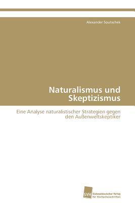 Naturalismus Und Skeptizismus  by  Alexander Soutschek