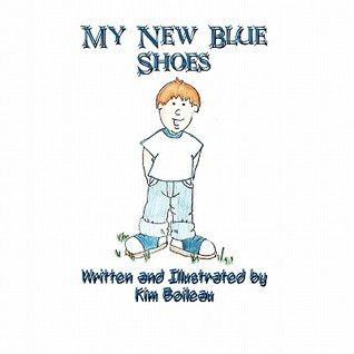 My New Blue Shoes  by  Kim Boileau