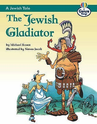 A Jewish Tale: The Jewish Gladiator  by  Michael Rosen