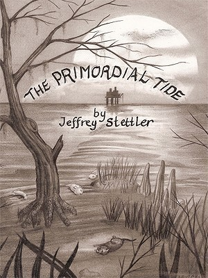 The Primordial Tide  by  Jeffrey Stettler