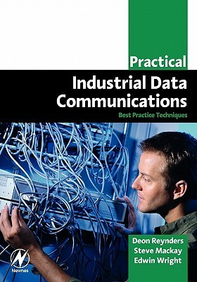 Practical Industrial Data Communications: Best Practice Techniques  by  Deon Reynders