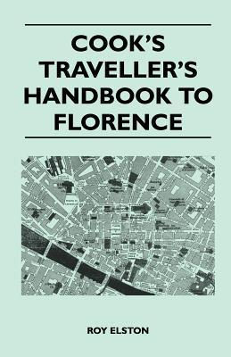 Cooks Travellers Handbook to Florence Roy Elston