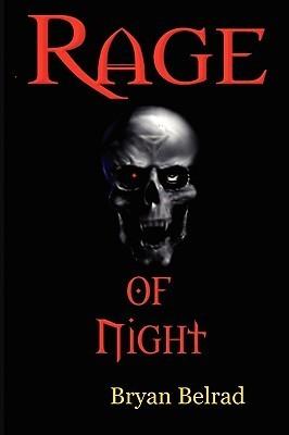 Rage Of Night  by  Bryan Belrad