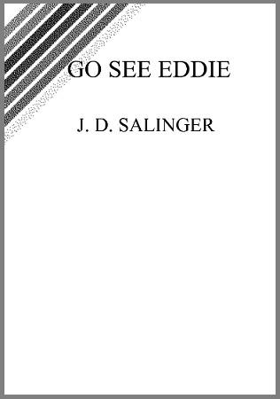 Go See Eddie J.D. Salinger