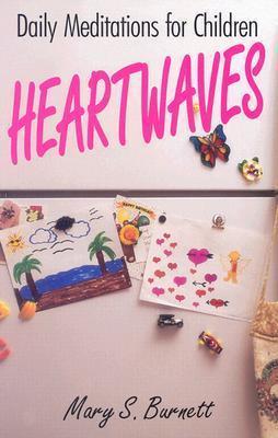 Heartwaves: Daily Meditations for Children Mary S. Burnett