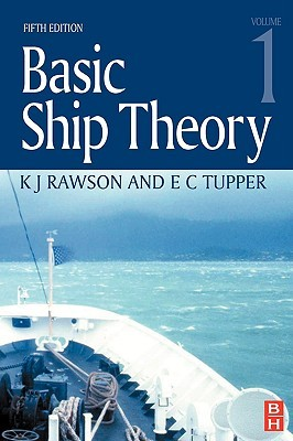 Basic Ship Theory: Hydrostatics and Strength : Chapters 1 to 9  by  E.C. Tupper