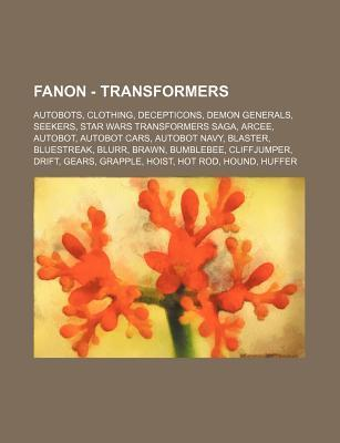 Fanon - Transformers: Autobots, Clothing, Decepticons, Demon Generals, Seekers, Star Wars Transformers Saga, Arcee, Autobot, Autobot Cars, A  by  Source Wikipedia