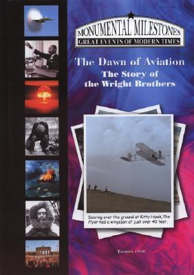 The Dawn of Aviation: The Story of the Wright Brothers  by  Tamra B. Orr