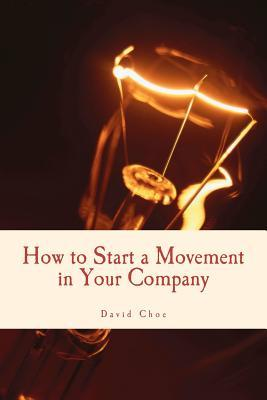 How to Start a Movement in Your Company David Choe
