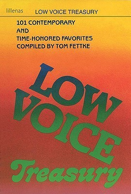Low Voice Treasury: 101 Contemporary and Time-Honored Favorites Tom Fettke
